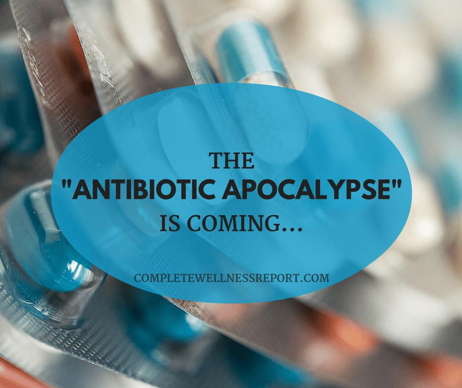 Antibiotic Apocalypse