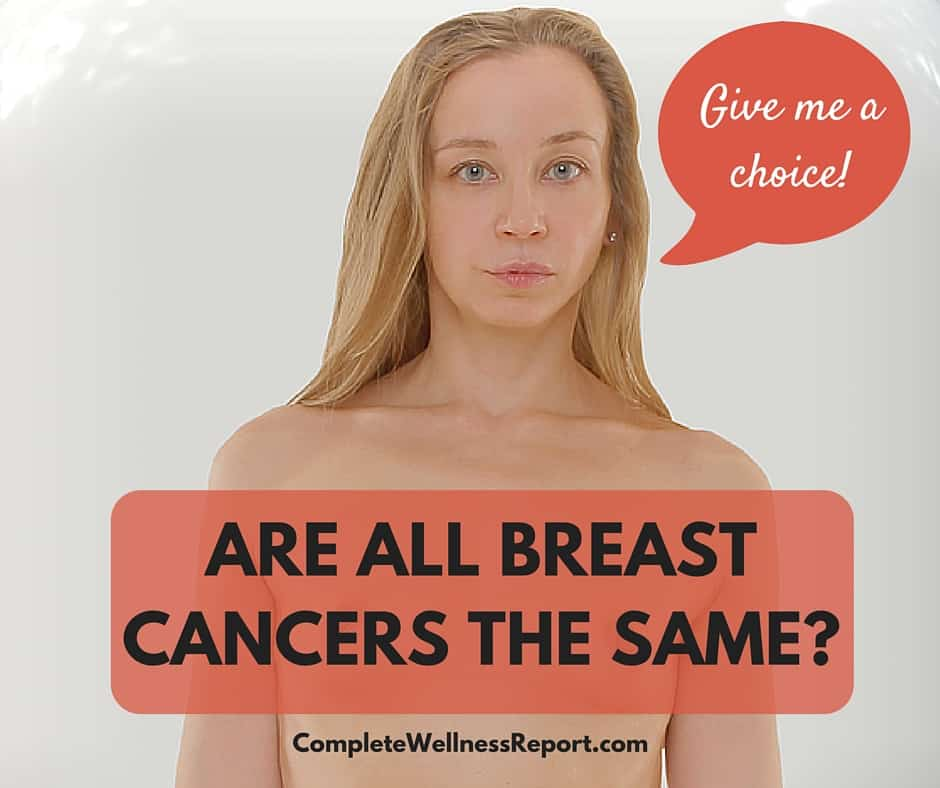ARE ALL BREAST CANCERS THE SAME-